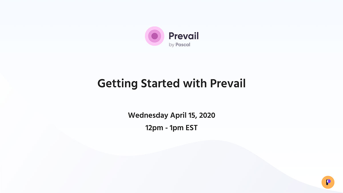 Prevail Webinar Series: Getting Started with Prevail