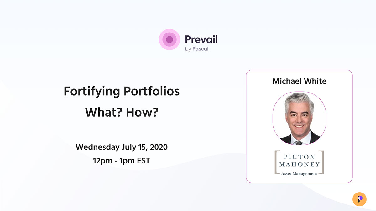 Prevail Webinar Series: Fortifying Portfolios - What? How?